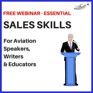 Free Webinar - Essential Sales Skills for Aviation Speakers, Writers, & Educators